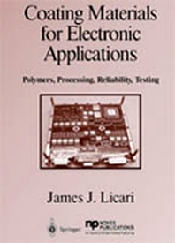 Coating Materials for Electronic Applications, 1st Edition,James J. Licari,ISBN9780815514923