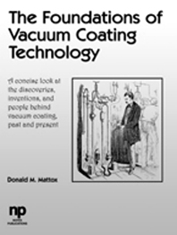 The Foundations of Vacuum Coating Technology, 1st Edition,D. M. Mattox,Donald M. Mattox,ISBN9780815514954