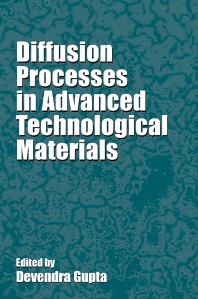Diffusion Processes in Advanced Technological Materials, 1st Edition,Devendra Gupta,ISBN9780815515012