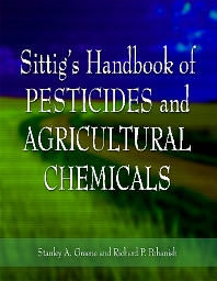Sittig's Handbook of Pesticides and Agricultural Chemicals, 1st Edition,Stanley A. Greene,ISBN9780815515166