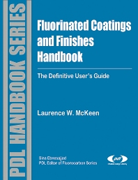 Fluorinated Coatings and Finishes Handbook, 1st Edition,Laurence McKeen,ISBN9780815515227