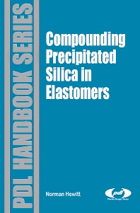 Compounding Precipitated Silica in Elastomers, 1st Edition,Norman Hewitt,Peter Ciullo,ISBN9780815515289
