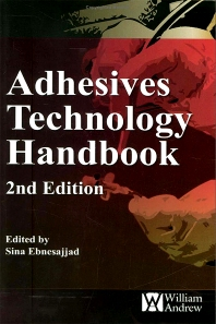 Adhesives Technology Handbook - 2nd Edition - ISBN: 9780815515333, 9780815516019