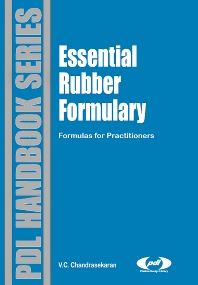 Essential Rubber Formulary: Formulas for Practitioners, 1st Edition,Chellappa Chandrasekaran,ISBN9780815515395