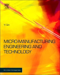 Micromanufacturing Engineering and Technology, 1st Edition,Yi Qin,ISBN9780815515456