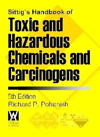 Cover image for Sittig's Handbook of Toxic and Hazardous Chemicals and Carcinogens