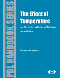 Effect of Temperature and other Factors on Plastics and Elastomers, 2nd Edition,Laurence McKeen,ISBN9780815515685