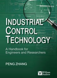 Industrial Control Technology, 1st Edition,Peng Zhang,ISBN9780815515715