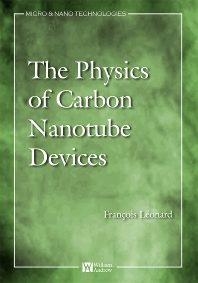 Physics of Carbon Nanotube Devices, 1st Edition,Francois Leonard,ISBN9780815515739