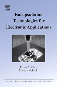 Encapsulation Technologies for Electronic Applications, 1st Edition,Haleh Ardebili,Michael Pecht,ISBN9780815515760