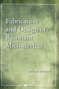 Fabrication and Design of Resonant Microdevices, 1st Edition,Behraad Bahreyni,ISBN9780815515777