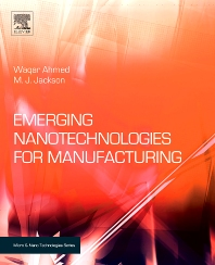 Emerging Nanotechnologies for Manufacturing - 1st Edition - ISBN: 9780815515838, 9780080947631