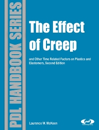The Effect of Creep and Other Time Related Factors on Plastics and Elastomers, 2nd Edition,Laurence McKeen,ISBN9780815515852