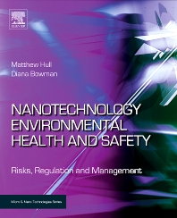 Nanotechnology Environmental Health and Safety, 1st Edition,Matthew Hull,Diana Bowman,ISBN9780815515869