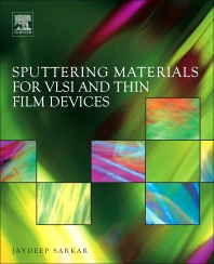 Sputtering Materials for VLSI and Thin Film Devices, 1st Edition,Jaydeep Sarkar,ISBN9780815515937