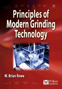 Principles of Modern Grinding Technology, 1st Edition,W. Brian Rowe,ISBN9780815520184