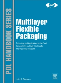 Multilayer Flexible Packaging, 1st Edition,John R. Wagner, Jr.,ISBN9780815520214