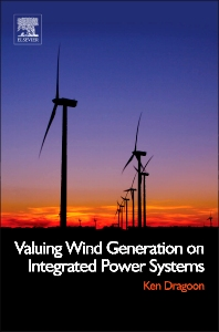 Valuing Wind Generation on Integrated Power Systems, 1st Edition,Ken Dragoon,ISBN9780815520474