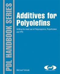Additives for Polyolefins, 1st Edition,Michael Tolinski,ISBN9780815520511