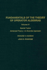 Fundamentals of the theory of operator algebras. V4 - 1st Edition - ISBN: 9780817634988, 9780080874197