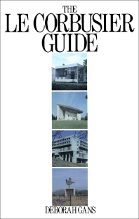 The Le Corbusier Guide - 1st Edition - ISBN: 9780851391557, 9781483135779