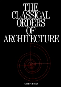 The Classical Orders of Architecture - 1st Edition - ISBN: 9780851397795, 9781483278230