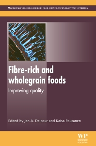 Fibre-Rich and Wholegrain Foods, 1st Edition,J Delcour,K Poutanen,ISBN9780857090386
