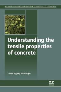 Understanding the Tensile Properties of Concrete - 1st Edition - ISBN: 9780857090454, 9780857097538