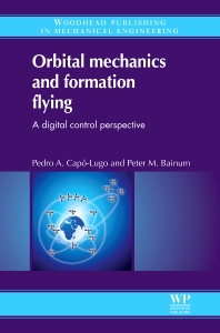 Orbital Mechanics and Formation Flying, 1st Edition,P A Capó-Lugo,P M Bainum,ISBN9780857090546