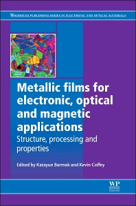 Metallic Films for Electronic, Optical and Magnetic Applications - 1st Edition - ISBN: 9780857090577, 9780857096296
