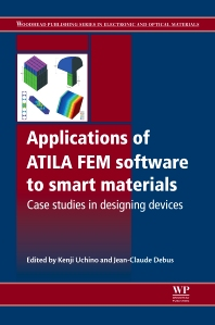Applications of ATILA FEM Software to Smart Materials, 1st Edition,K Uchino,J-C Debus,ISBN9780857090652