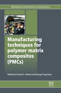 Manufacturing Techniques for Polymer Matrix Composites (PMCs) - 1st Edition - ISBN: 9780857090676, 9780857096258