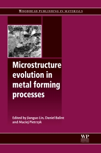 Microstructure Evolution in Metal Forming Processes, 1st Edition,J Lin,D Balint,M Pietrzyk,ISBN9780857090744