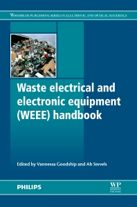 Waste Electrical and Electronic Equipment (WEEE) Handbook, 1st Edition,V Goodship,A Stevels,ISBN9780857090898