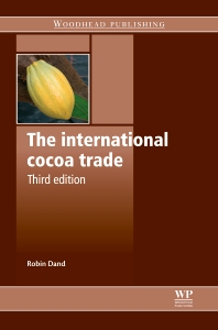 The International Cocoa Trade, 3rd Edition,Robin Dand,ISBN9780857091253