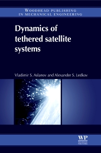 Dynamics of Tethered Satellite Systems, 1st Edition,V S Aslanov,A S Ledkov,ISBN9780857091567