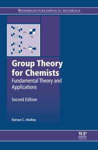 Group Theory for Chemists, 2nd Edition,K C Molloy,ISBN9780857092403