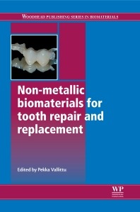 Non-Metallic Biomaterials for Tooth Repair and Replacement, 1st Edition,P Vallittu,ISBN9780857092441