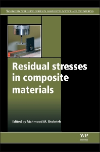 Residual Stresses in Composite Materials - 1st Edition - ISBN: 9780857092700, 9780857098597