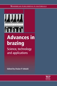 Advances in Brazing, 1st Edition,D P Sekulic,ISBN9780857094230