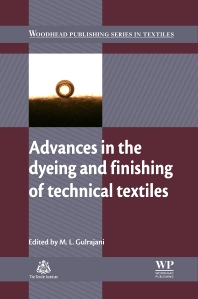 Advances in the Dyeing and Finishing of Technical Textiles, 1st Edition,M Gulrajani,ISBN9780857094339