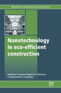 Nanotechnology in Eco-Efficient Construction, 1st Edition,Fernando Pacheco-Torgal,M V Diamanti,A Nazari,C Goran-Granqvist,ISBN9780857095442