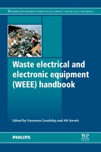 Waste Electrical and Electronic Equipment (WEEE) Handbook, 1st Edition,Vannessa Goodship,Ab Stevels,ISBN9780857096333