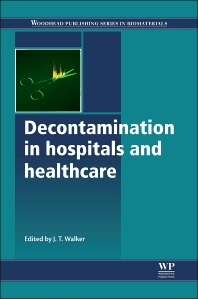 Decontamination in Hospitals and Healthcare, 1st Edition,Jimmy Walker,ISBN9780857096579