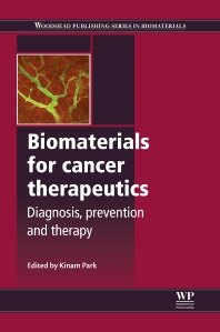 Biomaterials for Cancer Therapeutics - 1st Edition - ISBN: 9780857096647, 9780857096760