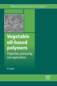 Vegetable Oil-Based Polymers, 1st Edition,Niranjan Karak,ISBN9780857097149