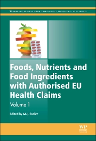 Foods, Nutrients and Food Ingredients with Authorised EU Health Claims - 1st Edition - ISBN: 9780857098429, 9780857098481