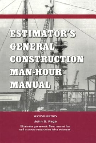Estimator's General Construction Manhour Manual, 2nd Edition,John S. Page,ISBN9780872013209