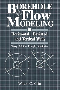 Borehole Flow Modeling in Horizontal, Deviated, and Vertical Wells, 1st Edition,Wilson C. Chin,  PhD,ISBN9780884150343