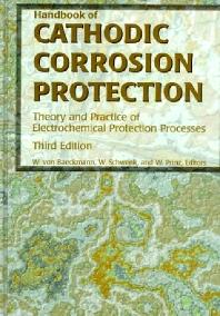 Handbook of Cathodic Corrosion Protection, 3rd Edition,Walter von Baeckmann,Wilhelm Schwenk,Werner Prinz,ISBN9780884150565
